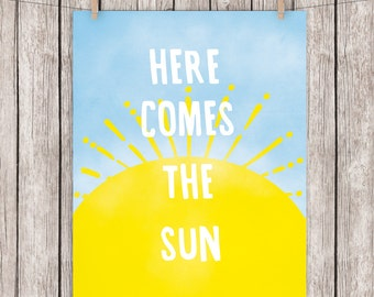 Here Comes The Sun Printable Typography Art Print Quote, Beatles Wall Art, 8x10 Instant Download Digital File