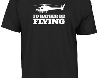 Helicopter - I'd rather be flying t-shirt