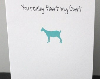 You really float my goat card