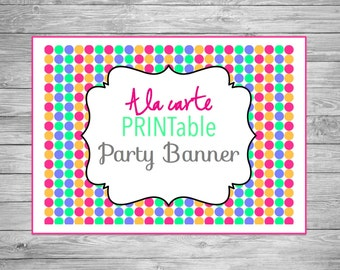 Printable Party Banner, A La Carte Party Banner, A La Carte Printable Party Banner