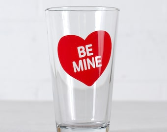 BE MINE red Conversation Heart pint glasses-screen printed Valentine's drinking glass