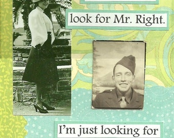 Mr. Right Now Funny Friendship Greeting Card