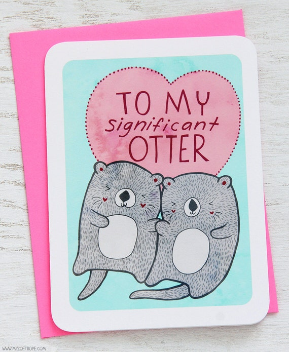 valentines day card anniversary card to my significant otter valentines day card
