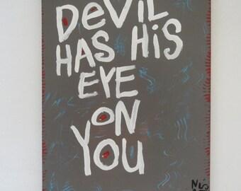 Devil Has His Eye On You  - Word Art Painting - NayArts