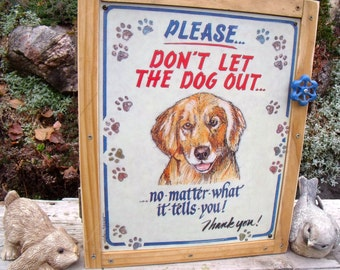 "TIN SIGN CABINET-WaLL storage-""Please Don't LeT The Dog Out-No MaTTer WhaT It TeLLs You-Thank You""-w/ hanging hardware,info-Medicine Cabinet"