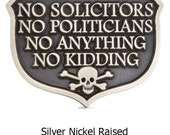 No Solicitors No Kidding Great Shield Shape with a little fun Pirate Skull and Cross Bones 10x7 inches