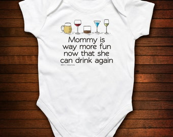 Mommy Is Way More Fun Now That She Can Drink Again One Piece Bodysuit - Funny Baby Gift