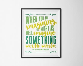 DIY Green Anne of Green Gables Imagine Something Worth While Printable Word Art 4x6 - Typography - Instant Download - Book Quote