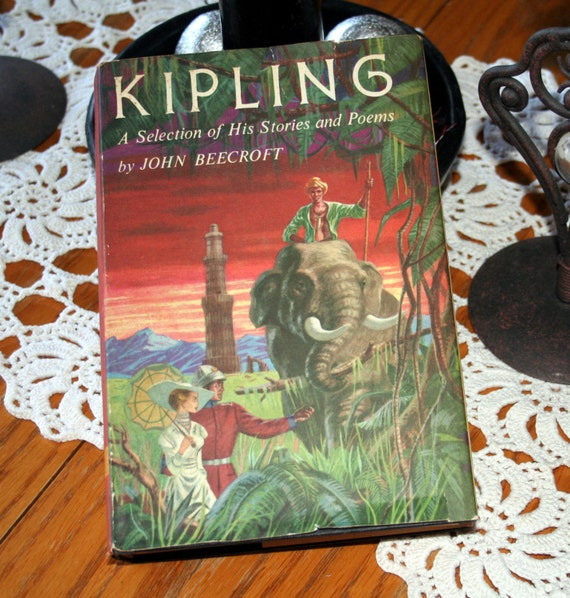 KIPLING A selection of His Stories and Poems by John Beecroft / 1956 Printing