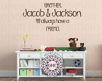 Brothers Wall Decals - Because I Have a Brother Ill Always Have a Friend Vinyl Wall Decal - Twin Boys Brother Wall Saying Cb0019