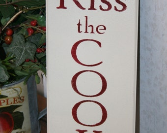 Kiss the Cook, Funny Kitchen Sign, Dining Sign, Kitchen Wall Decor, Gift for Mom, Cooking Gift, Wood Sign, Chef Decor, Kiss the Cook Sign