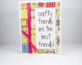 Crafty Friends Card for Crafter, Happy Birthday, Thank You, Thanks, All Occasion, Congratulations, friendship, scrapbooker, knitter, crochet