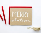 DISCONTINUED - Merry Whatever - Holiday Card - Funny - Christmas - white on kraft - screen printed - hand lettering - calligraphy - red