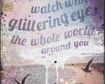 Watch With Glittering Eyes - paper print - inspirational Roald Dahl ocean word art