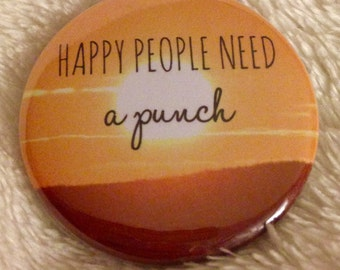 "Happy People Need A Punch - 1.5"" Pinback Button (Great Holiday Gift)"