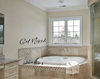 Vinyl wall decal Get naked wall decor D57