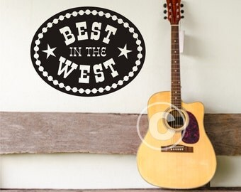 Vinyl wall decal Best in the west wall decor B26