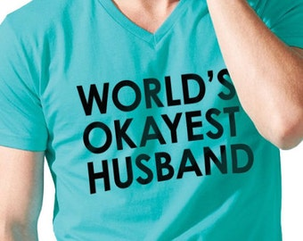 Husband Gift World's Okayest Husband Mens T Shirt Valentine's Day Wife Gift Cool Shirt Wedding Gift