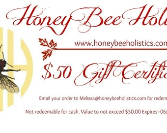 Honey Bee Holistics 50.00 Gift Certificate / Have it Mailed -OR- Emailed to your Gift Recipient - E-Certificate Gift Card