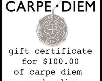 Carpe Diem Jewellery Gift Certificate for 100 One Hundred Dollars