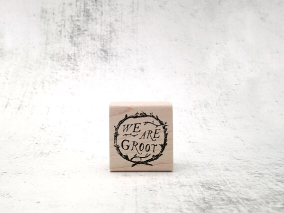 We Are Groot Stamp - Inspirational Sci-Fi Stationary Rubber Stamp - GOTG Pen Pal Stamp