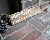 Shop Rules: Measure Twice, Cut Once Reclaimed Wood Sign