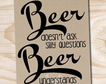 craft beer poster typography kraft beer doesn't ask silly questions beer understands printed 11x14 poster