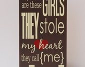Girls Stole Heart, They Stole Heart, They Call Me Dad, Wood Sign, Home Decor, Nursery Decor, Girls Room, Dad Gift, Father's Day, Your Colors