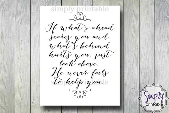 Printable Quote - Hope, If what's ahead scares you. . . Digital JPG
