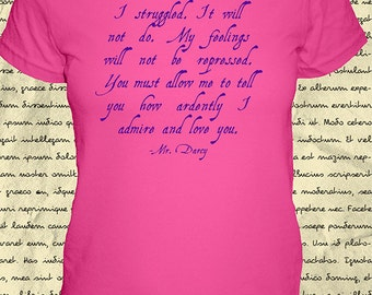 Darcy Proposal - Jane Austen Quote - Womens Shirt - Ardently I Admire and Love You - Pride & Prejudice - Gift Friendly