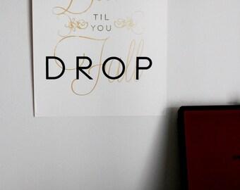 Shop Til You Drop (Ball Til You Fall) Screenprinted Poster