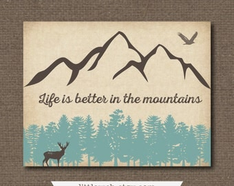 Life is Better in the Mountains Printable, Woodland Art, Instant Download