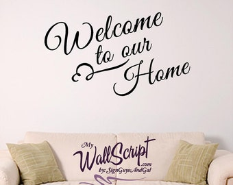 Welcome to our Home Wall Decal, Home Decor Wall Graphic, Wall Art