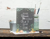 She Believed She Could Card, Birthday Card, Chalkboard Card - Free Postage