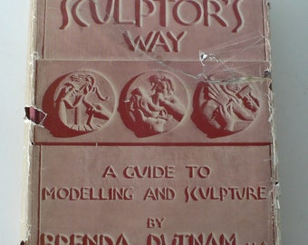 vintage textbook, The Sculptor's Way, A Guide to Modelling and Sculpture by Brenda Putnam, 1939, art book, from Diz Has Neat Stuff