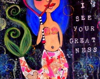 "Mixed-media Mermaid print, ""I See Your Greatness"" 11"" x 14"""