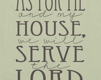 DIGITAL DOWNLOAD; 2 for 1 sale As for me and my house, we will serve the Lord; 2 colors; green, brown; texture scripture print, Joshua 24:15