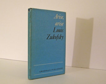 Louis Zukofsky, Arise, arise, a Play by Louis Zukofsky. 1973, First Edition Issued by Grossman Publishers Vintage Hardcover Book