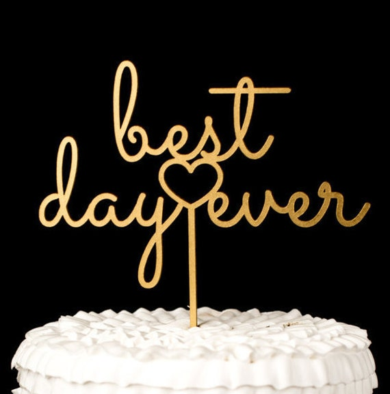 Best Day Everwedding Cake Topper