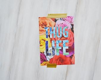 Thug Life // Small Print