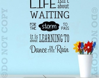 Life Isn't About Waiting For The Storm To Pass It's About Learning To Dance In The Rain Vinyl Wall Decal Decor Sticker