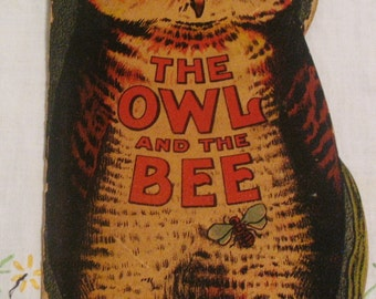 The Owl and The Bee 1908 Childrens Antique Book Saalfield Publishing