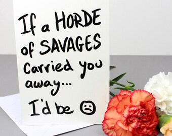 Funny Valentine's Card - Horde Of Savages