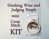 Cross Stitch Kit -- Drinking Wine and Judging People beginner-intermediate Mini cross stitch kit