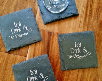 Eat, Drink and Be Married Slate Coasters (Set of 4) Wedding, Engagement, Wedding Gift, Wedding Favor