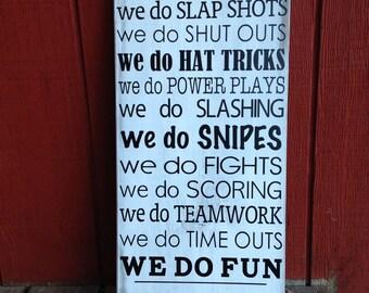 We Do Hockey Wooden Sign Hockey Family - MADE TO ORDER
