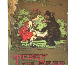 Rare Antique Book: The Wonderful Story of Teddy the Bear by Sarah Noble Ives - Children's Book - Decorative Illustrations - Decorating Books