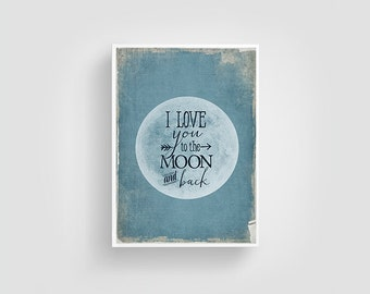 """INSTANT DOWNLOAD 5X7"""" Printable Digital art file - I love you to the moon and back - Nursery art - typography - baby - SKU:515"""