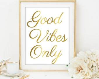 good vibes only print good vibes only poster good vibes only gold print gold art gold quote print gold writing print inspirational quote