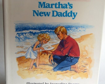 Vintage Children's Book, Martha's New Daddy, Written by Danielle Steel